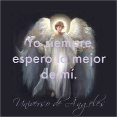 #UniversoDeAngeles Afirmación.