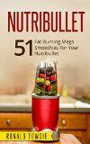 NUTRIBULLET: 51 Fat Burning Mega Smoothies For Your Nutribullet (nutribullet, nutribullet recipe book, nutribullet recipes, smoothies for weight loss, smoothies, smoothies recipes, green juices) - http://howtomakeastorageshed.com/articles/nutribullet-51-fat-burning-mega-smoothies-for-your-nutribullet-nutribullet-nutribullet-recipe-book-nutribullet-recipes-smoothies-for-weight-loss-smoothies-smoothies-recipes-green-juices/