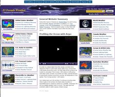 Some other topics of interest are, Model Maps for short & long term forecasts, Marine forecasts & conditions, U.S. Fire Central, world wide Earthquakes, U.S. & Europe Lightning Radar & Aviation. There is a great number of other links with more world weather information found within the main menu - http://www.eldoradocountyweather.com/