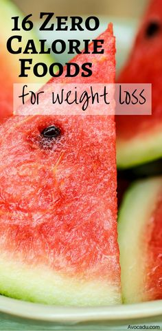 Zero calorie foods for weight loss: These healthy foods will help you burn calories and lose weight quick! :