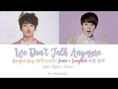 (3) BTS (방탄소년단), Jungkook ( 정국 ) & Jimin ( 지민 ) - We Don't Talk Anymore [Han/ Rom/Trans lyrics] - YouTube