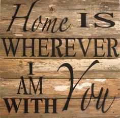Home Is Wherever I Am With You Textual Art Plaque