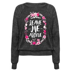 This feminist shirt is perfect for feminists who just wanna tell the patriarchy to fuck off and leave me alone! This floral feminist quote is great for fans of sarcastic quotes, sarcastic jokes, floral quotes, feminist jokes and feminist decor.