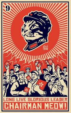 Kevin McCormick is raising funds for Chairman Meow: Cat Propaganda T-Shirts & Poster Art on Kickstarter! Propaganda t-shirts and poster art to promote cat (kitteh) world-domination, led by Glorious Leader Chairman Meow. Communist Propaganda, Propaganda Art, Art And Illustration, Matchbox Art, Soviet Art, Kunst Poster, Cat Posters, Cat Drawing, Cat Art