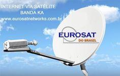Enviamos o KIT VSAT para todo o Brasil. Contrate Agora sua Internet EUROSAT !!! www.eurosatdobrasil.com.br