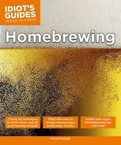 Homebrewing by Daniel Ironside Idiot's Guide Pre-Owned Paperback