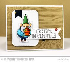 Gnome Friend Card by Jodi Collins featuring the Birdie Brown You Gnome Me stamp set and Die-namics, Woodgrain Background stamp, and the Stitched Rounded Rectangle STAX, Stitched Fishtail Flag STAX, Blueprints 2, and Blueprints 13 Die-namics #mftstamps