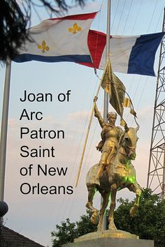 Joan of Arc is the patron saint of New Orleans. They even have a parade celebrating her.