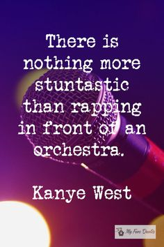 """""""There is nothing more stuntastic than rapping in front of an orchestra. Kanye West Quotes, Nothing More, Music Quotes, Orchestra, Quotations, Rap, Reading, Song Quotes, Qoutes"""