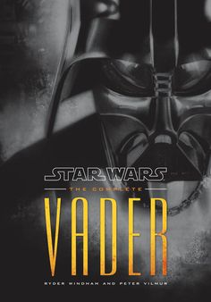 Think you know all there is to know about Star Wars' central hero-villain? Ryder Windham and Peter Vilmur, authors of Star Wars: The Complete Vader. Star Wars Film, Star Wars Books, Starwars, Darth Vader Shirt, Book Repair, Vader Star Wars, Science Fiction Books, Dark Lord, For Stars