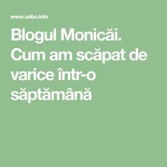 Blogul Monicăi. Cum am scăpat de varice într-o săptămână