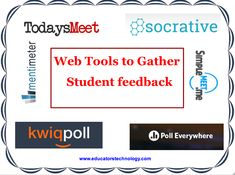8 Practical Tools to Easily Gather Student Feeback ~ Educational Technology and Mobile Learning