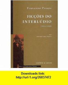 Ficcoes Do Interludio, 1914-1935 (9789723704747) Fernando Pessoa , ISBN-10: 9723704749  , ISBN-13: 978-9723704747 ,  , tutorials , pdf , ebook , torrent , downloads , rapidshare , filesonic , hotfile , megaupload , fileserve