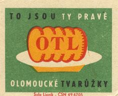 to jsou ty prave olomoucke tvaruzky. This is the real Olomouc cheese Vintage Labels, Vintage Posters, Creative Inspiration, Old Things, Retro, Match Boxes, Illustration, Safety, Cheese