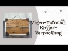 Tutorial: Kofferverpackung - YouTube Hannelore Drews, Kosmetik Box, Stampin Up, Diy And Crafts, Tictac, Gifts, Videos, Goodies, Tutorials