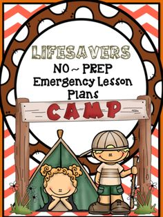 LIFESAVERS {NO PREP PRINTABLES} EMERGENCY / SUBSTITUTE LESSON PLANS - CAMPING from CopyCats {formerly The Primary Reader} on TeachersNotebook.com -  (60 pages)  - CAMP, CAMPING, NO PREP PRINTABLES, SUBSTITUTE LESSON PLANS, SUB PLANS, SUMMER SCHOOL