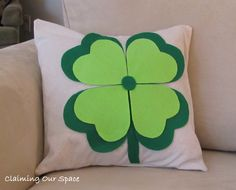 Claiming Our Space: Lucky Shamrock Pillow - Just in Time for St. Patrick's Day