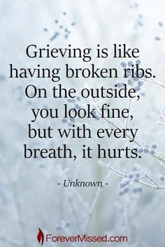 like broken ribs Life Quotes Love, Wisdom Quotes, True Quotes, Great Quotes, Quotes To Live By, Inspirational Quotes, Quotes Quotes, Grief Poems, Grieving Quotes