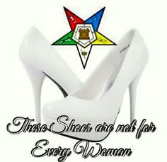 """These Shoes are not for every woman."" Order of the Eastern Star"