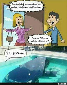 Das Auto ist innen und außen sauber, bleibt nur ein Problem.. | Lustige Bilder, Sprüche, Witze, echt lustig