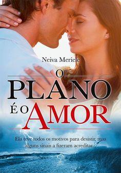 SEMPRE ROMÂNTICA!!: [Divulgação] O Plano é o Amor - Neiva Meriele