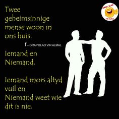 Waar Jokes Quotes, Qoutes, Funny Quotes, Strong Quotes, Positive Quotes, Afrikaanse Quotes, Funny Dogs, Laughter, Give It To Me