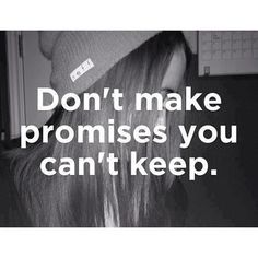 don't make promises
