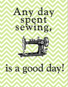 "Always Sew Love: Sewing Room Art ""Any day spent sewing is a good day!"""