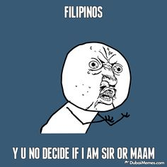 Filipinos Y U NO Decide If I Am Sir Or Maam?! #MaamSir #WiFi #WiFiRental #WiFiRentalPhilippines #Philippines #WiFiRentals #WiFiRentalsPhilippines #KonbiniRentals #Mobile #MobilePhone #Cellphone #Tablet #Laptop