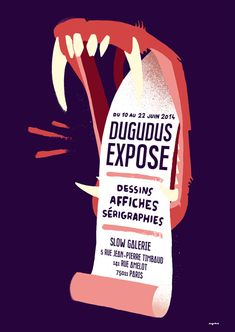 Dugudus Expose Affiche de l'exposition « Dugudus Expose ». Première exposition personnelle à la Slow Galerie, Paris, juin 2014.
