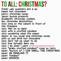 I can't stop laughing! Terry the Reindeer, sidekick to Nico Di Angelo!!!<<< IM INHALING THE CHRISTMAS