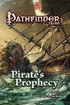 Pathfinder Tales: Pirate's Prophecy by Chris A. Jackson