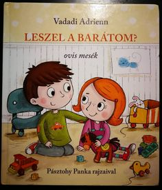Vadadi Adrienn: Leszel a barátom? Children, Kids, Kindergarten, Preschool, Classroom, Comics, Creative, Books, Fictional Characters