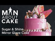 Man About Cake - Pink Mirror Glaze | Recipe & Tutorial | Craftsy