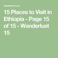 15 Places to Visit in Ethiopia - Page 15 of 15 - Wanderlust 15