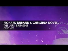 Richard Durand & Christina Novelli - The Air I Breathe Dance Music, My Music, A State Of Trance, Armin Van Buuren, Above And Beyond, Breathe, Therapy, Heaven, How To Get