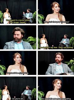 Jennifer Lawrence and Zack Galifinakis on funny or die, shes hilarious.