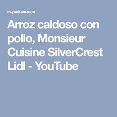Arroz caldoso con pollo, Monsieur Cuisine SilverCrest Lidl - YouTube