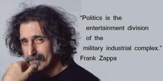 frank zappa quotes | ... division of the military industrial complex by Frank Zappa