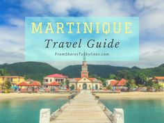 A Martinique travel guide: Waterfalls, hiking, beaches (so many beaches!) and great food are all things to do in Martinique in the French Caribbean.