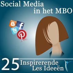 Social Media in het MBO, 25 inspirerende les ideeën! - Saskia Beeldman