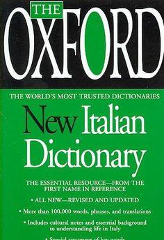 The Oxford New Italian Dictionary: Italian-english / English-italian / Italiano-inglese / Inglese-italiano