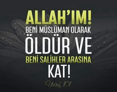 """Allah'ım! Beni Müslüman olarak öldür ve beni salihler arasına kat!"" [Yusuf, 101]  #amin #dua #dualar #ayetler #ayet #yusufsuresi #ölüm #salih #müslüman #islam #ilmisuffa Meaningful Words, Meant To Be, Prayers, Religion, Quotes, Islamic, Quotations, Prayer, Beans"