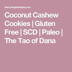 Coconut Cashew Cookies | Gluten Free | SCD | Paleo | The Tao of Dana