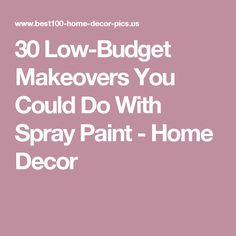 30 Low-Budget Makeovers You Could Do With Spray Paint - Home Decor