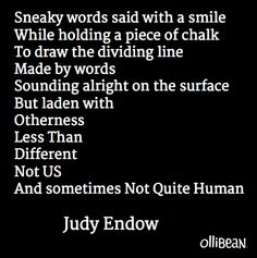 """Image description: Black square with white text """"Sneaky words said with a smile While holding a piece of chalk To draw the dividing line Mad..."""