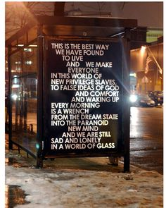 We are still sad and lonely in a world of glass. - Robert Montgomery