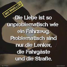 #liebe #love #fahrzeug #lenker #straße #life #lifeisgood #lifeisstrange #spruch #sprüche #spruchseite #zitat #zitate