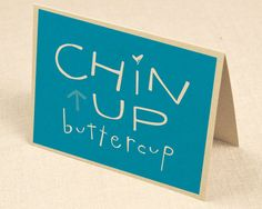 chin up buttercup card  sympathy card  feel by PinwheelPrintShop, $4.00