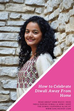 How to celebrate Diwali away from home plus Indian outfit inspiration